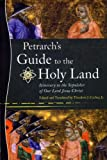 Petrarch's Guide to the Holy Land: Itinerary to the Sepulcher of Our Lord Jesus Christ = Itinerarium Ad Sepulchrum Domini Nostri Yehsu Christi (0268038732) by Petrarca, Francesco