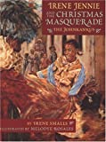 img - for Irene Jennie and the Christmas Masquerade: The Johnkankus book / textbook / text book