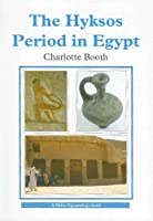 The Hyksos Period in Egypt (Shire Egyptology)