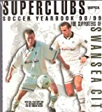 Swansea City 1998/9 Soccer Yearbook (Soccer Yearbooks)