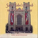 Saint John's Church in the Wilderness: A History of St. John's Cathedral in Denver, Colorado, 1860-2000 (0938075829) by Robert Irving Woodward