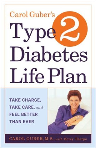 Image for Carol Gubers Type 2 Diabetes Life Plan : Take Charge, Take Care and Feel Better Than Ever