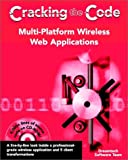 img - for Multi-Platform Wireless Web Applications: Cracking the Code book / textbook / text book