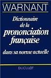 echange, troc Léon Warnant - Dictionnaire de la prononciation française dans sa norme actuelle