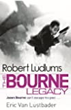 Robert Ludlum's The Bourne Legacy: The Bourne Saga: Book Four