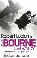 Robert Ludlum's The Bourne Legacy: The Bourne Saga: Book Four