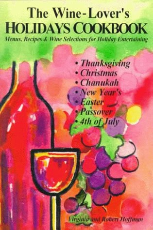 The Wine-Lover's Holidays Cookbook by Virginia Hoffman
