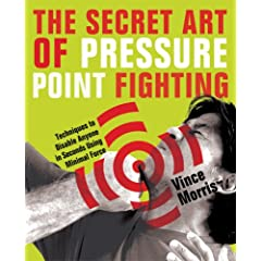 [The Secret Art of Pressure Point Fighting]