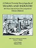 A Diderot Pictorial Encyclopedia of Trades and Industry, Vol. 1 (Dover Pictorial Archives) (0486274284) by Diderot, Denis
