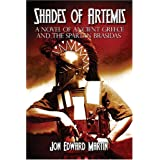 Shades of Artemis: A Novel of Ancient Greece and the Spartan Brasidas ~ Jon Edward Martin