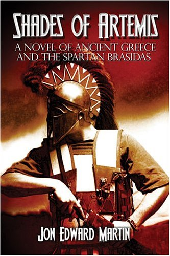 Shades of Artemis: A Novel of Ancient Greece and the Spartan Brasidas