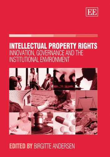 Intellectual Property Rights: Innovation, Governance and the Institutional Environment