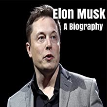 Elon Musk: A Biography Audiobook by Taylor Stone Narrated by D. J. Ewald