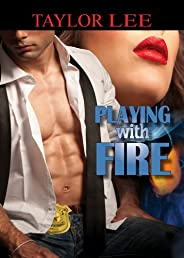 Playing With Fire (Sizzling Romantic Suspense)