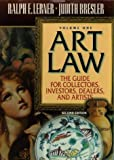 Art Law: The Guide for Collectors, Artists, Investors, Dealers, and Artists (2 Volume Set)