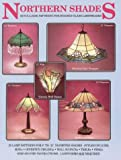 Northern Shades: 25 Full-Size Patterns for Stained Glass Lampshades