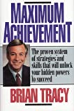 Maximum Achievement: Proven System of Strategies & Skills That Unlock Powers (0671865188) by Tracy, Brian