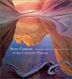 Stone Canyons of the Colorado Plateau (0810929929) by Bowden, Charles