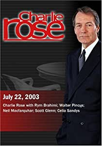 Charlie Rose with Rym Brahimi; Walter Pincus; Neil Macfarquhar; Scott Glenn; Celia Sandys (July 22, 2003)