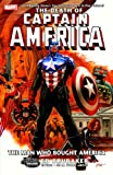 The Death of Captain America, Vol. 3: The Man Who Bought America (0785129715) by Ed Brubaker