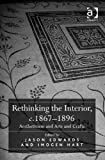 Rethinking the Interior, c. 18671896