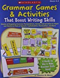 Grammar Games and Activities That Boost Writing Skills: Dozens of Engaging Grammar Manipulatives, Games, and Activities to Teach and Reinforce Parts of Speech, Capitalization, Punctuation, and More