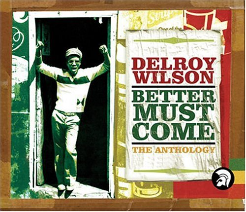 Delroy Wilson - Better Must Come: The Anthology - Zortam Music