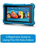 A Beginners Guide to Using Kindle Fire Hd Kids Edition