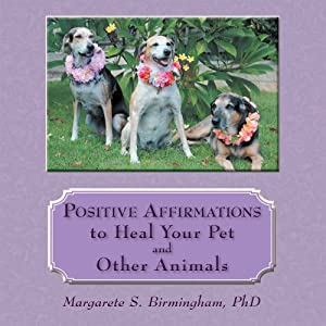 Positive Affirmations to Heal Your Pet and Other Animals by BalboaPress