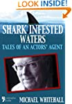 Shark Infested Waters: Tales Of An Ac...