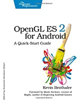 OpenGL ES 2 for Android: A Quick-Start Guide (Pragmatic Programmers)