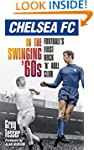 Chelsea Fc in the Swinging '60s: Foot...