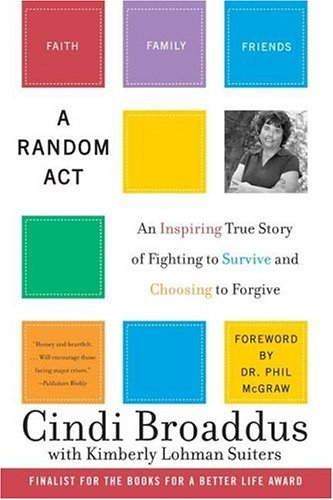 Image for A Random Act: An Inspiring True Story of Fighting to Survive and Choosing to Forgive