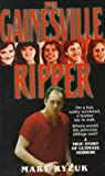 Gainesville Ripper (St Martin's True Crime Library)