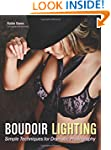 Boudoir Lighting: Simple Techniques f...