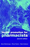 Alison Blenkinsopp Health Promotion for Pharmacists (Oxford Medical Publications)