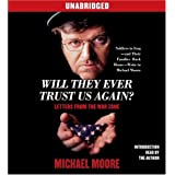 Will They Ever Trust Us Again?: Letters From the War Zoneby Michael Moore