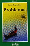 Problemas/ Problems (Cla-De-Ma) (Spanish Edition) (8474328543) by Tugendhat, Ernst