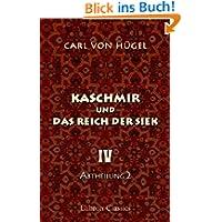 Kaschmir und das Reich der Siek: Band IV. Abtheilung 2