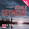 A Deniable Death (       UNABRIDGED) by Gerald Seymour Narrated by Paul Panting