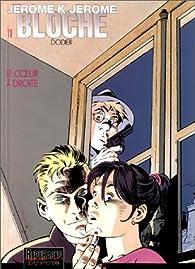 J�r�me K. J�r�me Bloche, tome 11 : Le Coeur � droite par Alain Dodier