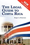 img - for The Legal Guide to Costa Rica book / textbook / text book
