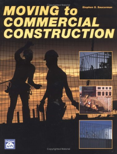 Moving to Commercial Construction - Craftsman Book Co - CR701 - ISBN: 1572181036 - ISBN-13: 9781572181038