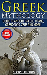 Greek Mythology: Guide To Ancient Greece, Titans, Greek Gods, Zeus And More! by Roy Jackson ebook deal