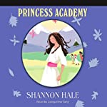 Princess Academy (       UNABRIDGED) by Shannon Hale Narrated by Jacqueline Tong