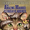 The Amazing Maurice and His Educated Rodents Audiobook by Terry Pratchett Narrated by Stephen Briggs