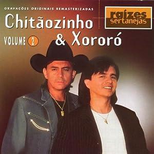 Chitãozinho & Xororó -  Raízes Sertanejas