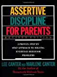 Assertive Discipline for Parents: A Proven, Step-by-Step Approach to Solving Everyday Behavior Problems (006273279X) by Canter, Lee