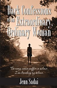 Dark Confessions Of An Extraordinary, Ordinary Woman by Jenn Sadai ebook deal