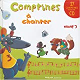 echange, troc Thérèse Bonté, Vincent Bourgeau, Marianne Dupuy-Sauze, Laurence James, Collectif - Comptines à chanter : Volume 3 (1CD audio)